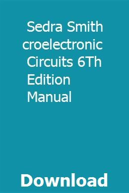 Sedra Smith Microelectronic Circuits 6th Edition Manual Circuit Manual Edition