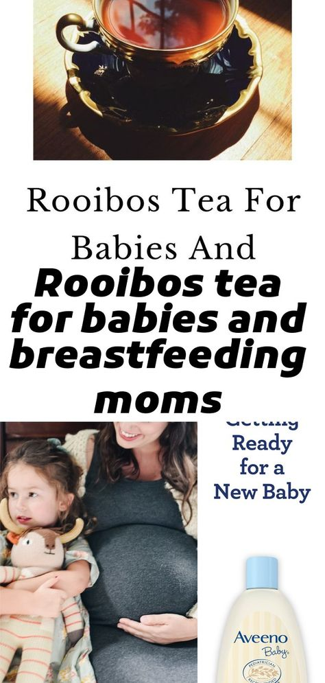 Rooibos tea for babies and breastfeeding moms