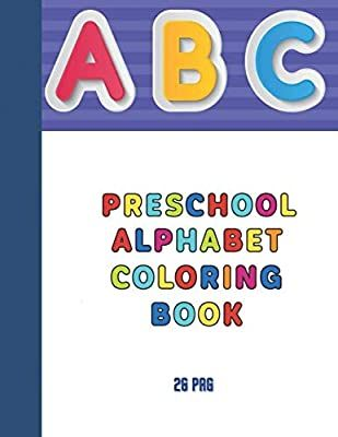 Abc Preschool Alphabet Coloring Book My Coloring Book Andrei Gomboci 9798694924917 Amazon Com Books In 2020 Abc Preschool Alphabet Preschool Alphabet Coloring