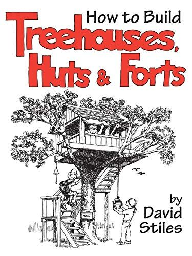 Download Pdf How To Build Treehouses Huts And Forts Free Epub Mobi Ebooks Tree House Designs Tree House Tree House Kids