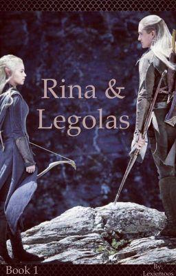 Rina & Legolas (Legolas Love Story) Book 1 | Fanfiction etc