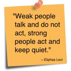Jealousy Quotes Weak People Talk And Do Not Act Strong People Act And Keep Quiet Jealousy Quotes Image Quotes Strong Quotes
