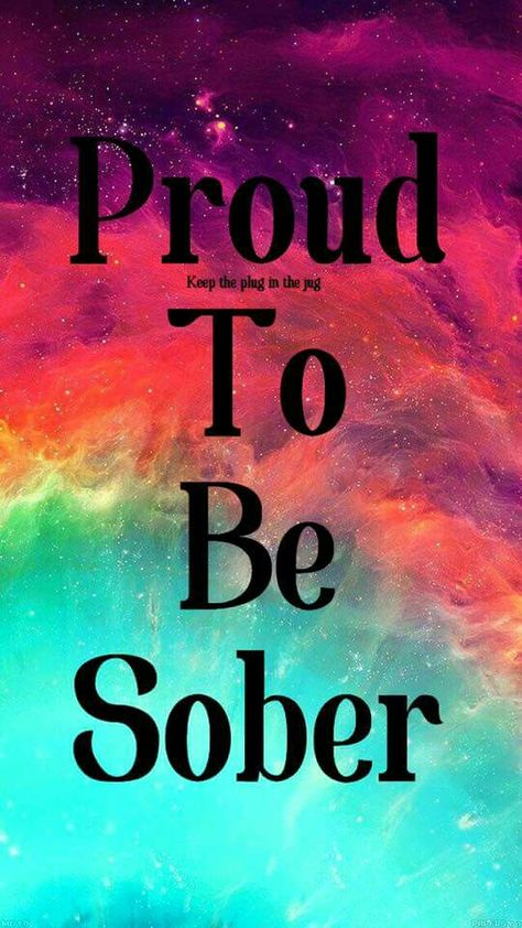 The Pride I feel in being clean and sober is not a personal ego brag,it's the true Pride being part of this movement of healing.