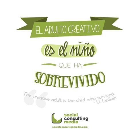 """""""El adulto creativo es el niño que ha sobrevivido"""" - U. LeGuin #citascélebres @lauralofer @scmediaesp"""