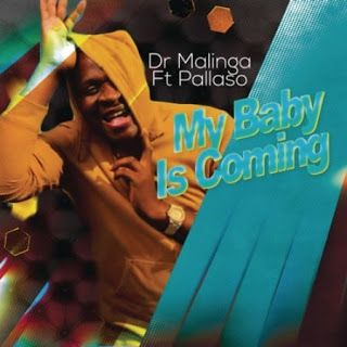Audio Dr Malinga My Baby Is Coming Ft Pallaso Mp3 Download In 2020 Doctor Latest Music Baby