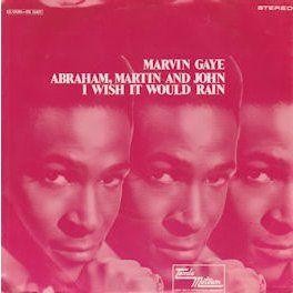 Abraham, Martin and John / I wish it would rain by MARVIN GAYE, SP ...