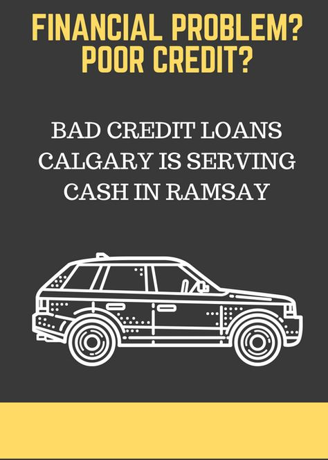 Bad Credit Car Title Loans In Ramsay With Bad Credit Loans Calgary