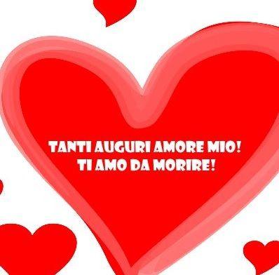 Frasi Di Auguri Di Compleanno Romantici Buon Compleanno Amore Buon Compleanno Amore Mio Buon Compleanno