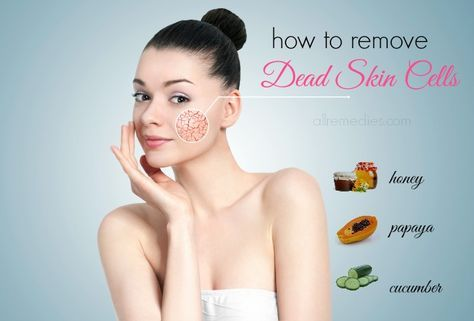 How To Get Rid Of Dead Skin Cells On Face