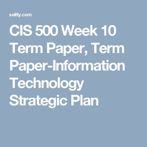 Cis  Wk  Term Paper Term PaperInformation Technology