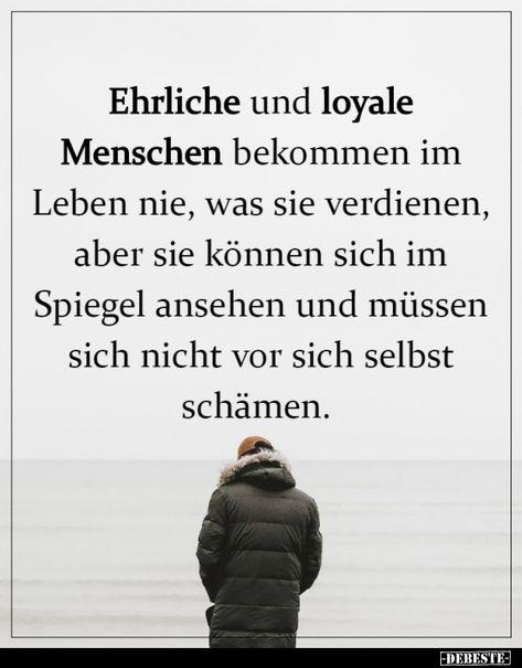 Ehrliche und loyale Menschen bekommen im Leben nie, was sie..