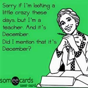 The December Teacher Look Teacher Memes Teacher Memes Funny Teacher Humor