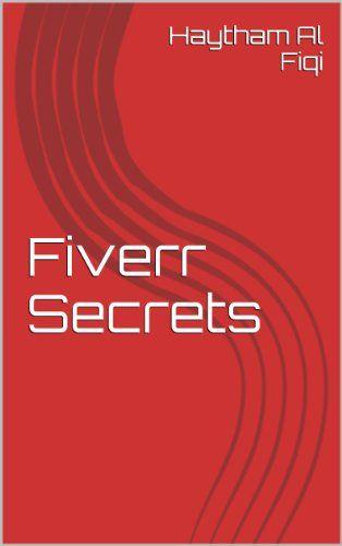 Fiverr Secrets By Haytham Al Fiqi Https Www Amazon Co Uk Dp