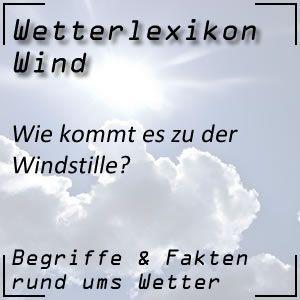 Wetterlexikon Windstille Wetter Wetter Wind Wind