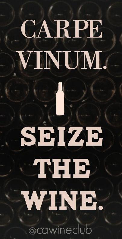 Carpe Vinum Wine Winequotes Carpevinum Winejokes Winehumor Cwc Cawineclub Redwine Wine Quotes California Wine Club Wine Humor