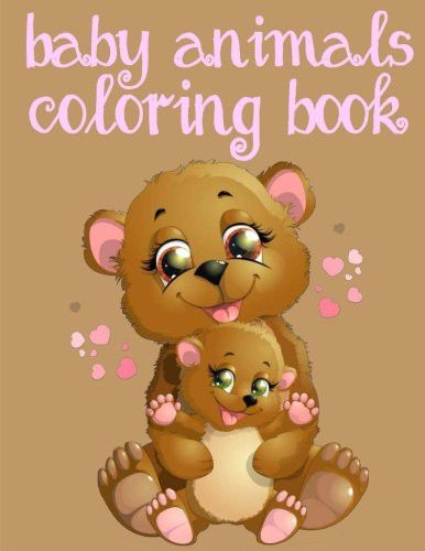 Baby Animals Coloring Book Toddler Coloring Book Easy Educational