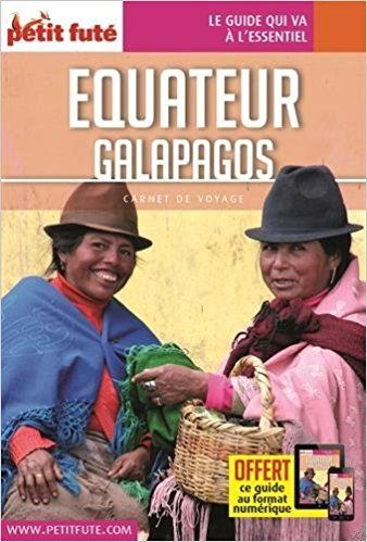 Carnet De Voyage Equateur Galapagos Petit Fute Livres Carnet De Voyage Equateur Lonely Planet