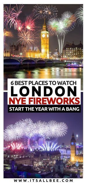 Nye In London 6 Best Places To See Fireworks In London On New Year S Eve London Fireworks Travel Guide London New Years Eve Fireworks