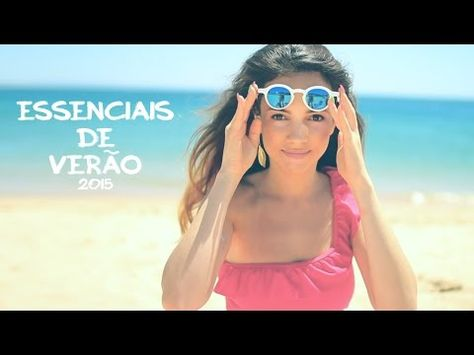 Essenciais de Verão | A Maria Vaidosa - YouTube