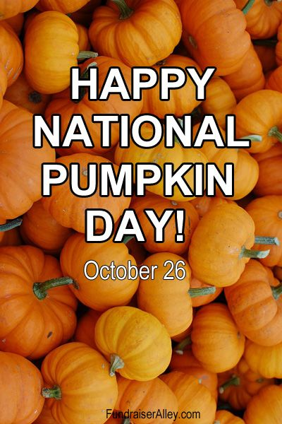 Happy National Pumpkin Day From Fundraiseralley Com Nationalpumpkinday Easy Fundraisers Pumpkin National Celebration Days