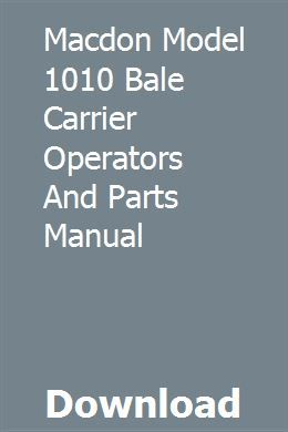 MacDon Model 1010 Bale Carrier OPERATORS and PARTS MANUAL ... on