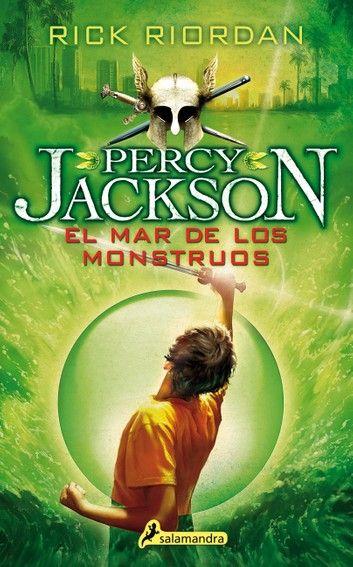 El Mar De Los Monstruos Percy Jackson Y Los Dioses Del Olimpo 2 Ebook By Rick Riordan Rakuten Kobo Mar De Los Monstruos Libros De Percy Jackson Percy Jackson