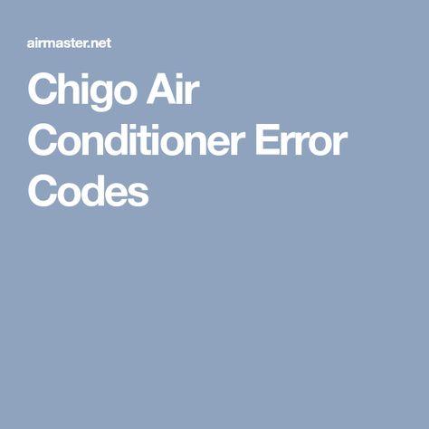 chigo ductless air conditioner compressor wiring diagram chigo air conditioner error codes  chigo air conditioner error codes