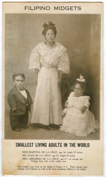 At the 1904 Louisiana Purchase Exposition the Filipino Midgets were the highlights of the Philippine Exhibit. The midgets were brother and sister from Capiz, Panay. Juan de la Cruz, the male was, 32 years of age with height 24 inches. Miss Martha, Juan's sister was 36 years with height 32 inches. They were the smallest living adults known to be alive in the world at that time.