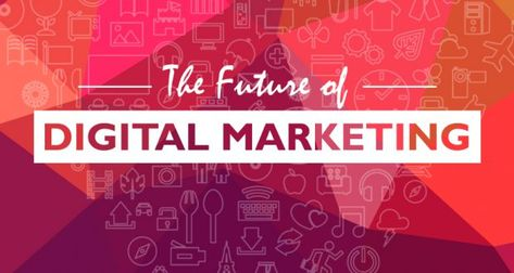 The Future of Digital Marketing !