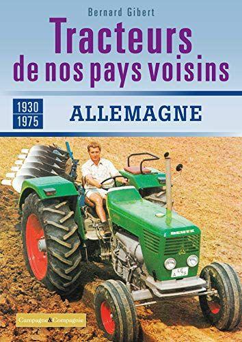 Le Livre Les Tracteurs De Nos Voisins A La C B07dy2mb2j Les Livres B Tracteur France Agricole Meilleures Ventes Livres