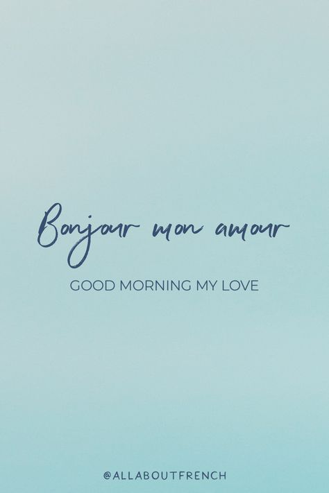 ✨ Bonjour mon amour ✨ Good morning my love ✨ /bɔ̃.ʒuʁ mɔ̃ a.muʁ/ ❤ Everything you want to know about French and France in one place : Language, Fashion, Travel, Style, Romance, Culture, Decor and much more! ❤ It's All About French 🇫🇷 #French #FrenchQuotes #LearnFrench #AllAboutFrench #FrenchTattooIdeas #SpeakFrench