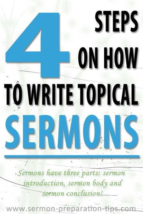 How To Write A Topical Sermon: Preparing a topical sermon