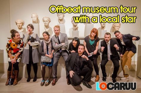 Offbeat Museum Tour with a Local Star [www.locaruu.com]
