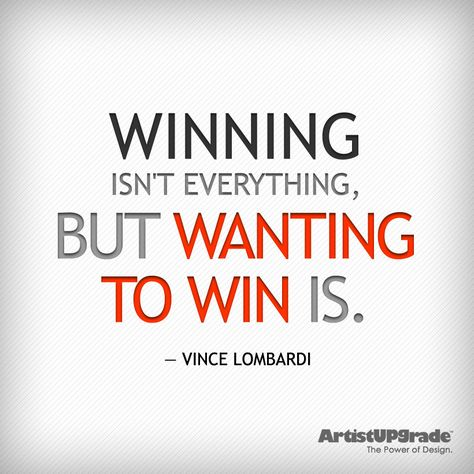 """""""Winning isn't everything...but wanting to win is."""" - Vince Lombardi #Inspiration #GraphicDesign"""