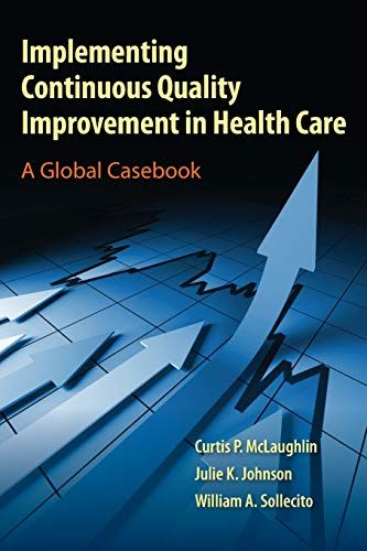 Epub Free Implementing Continuous Quality Improvement In Health Care A Global Casebook Pdf Download Free Epub Mobi Ebooks Health Care Continuity Health
