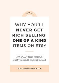 Why You'll Never Get Rich Selling One of a Kind Items on Etsy