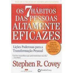 Os 7 Habitos Das Pessoas Altamente Eficazes Licoes Poderosas Para
