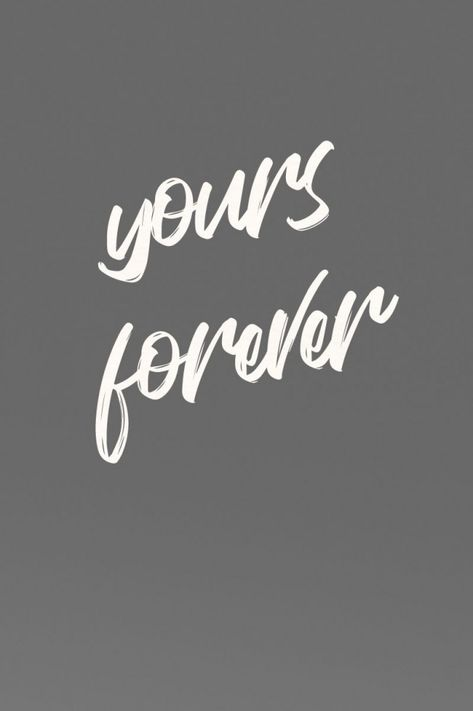 Quote - Yours Forever #relationship