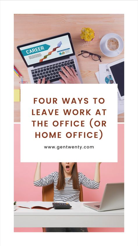 4 Ways To Leave the Office at Work
