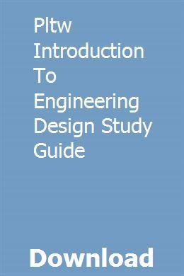 Pltw Introduction To Engineering Design Study Guide Study Guide Engineering Design Introduction