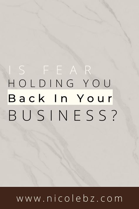 Is Fear Holding You Back In Your Business?