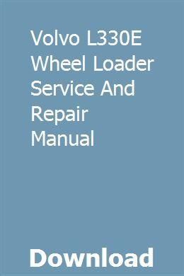 Volvo L330e Wheel Loader Service And Repair Manual Repair Manuals Owners Manuals Manual
