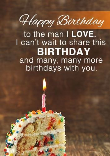 Happy Birthday To The Man I Love I Can T Wait To Share This Birthday With Images Happy Birthday Quotes Funny Happy Birthday Boyfriend Quotes Happy Birthday Quotes For Him