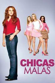 Hdvideo Descargar Chicas Malas 2004 Pelicula Completa En Espanol Online Gratis En 2021 Chicas Malas Peliculas Completas Mean Girls