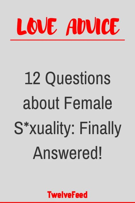 12 Questions about Female S*xuality: Finally Answered! – Twelve Feeds   - #WhatIsLove #loveSayings #Romance #female #quotes #education #entertainment #loveWords #LookingForLove #TrueLove  #AboutLove #MyLove #FindLove #LoveQuotes #InLove #RealLove #LoveLive #BestLover #LoveRelationship #LoveAndRelationships  #LoveAdvice #LoveTips #LoveCompatibility #LoveStories #boyfriends #forever #relationships #hug #relationship #hugs #girlfriend #lovehim #kiss #boyfriend #kisses #bff #hearts #couples #adorabl