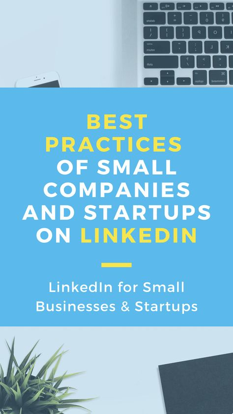 Best Pratices of Small Companies and Startups on LinkedIn
