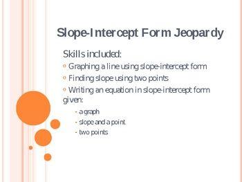 slope intercept form jeopardy  Pre-made Jeopardy Review Game for Slope-Intercept Form | I ...