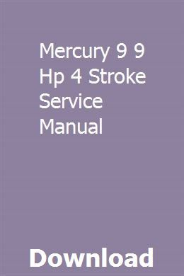 Mercury 9 9 Hp 4 Stroke Service Manual Manual Outboard Boat Motors Mercury
