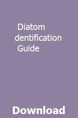 Diatom Identification Guide User Guide Exam Guide Study Guide