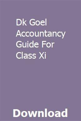 Dk Goel Accountancy Guide For Class Xi pdf download full